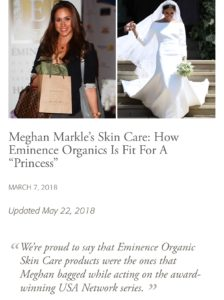 Meghan Markle, now Her Royal Highness Duchess of Sussex, uses Eminence products!
